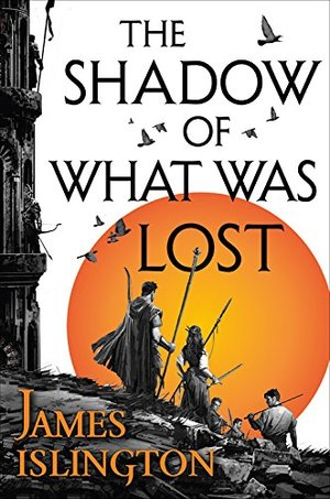Shadow of What Was Lost (The Licanius Trilogy), The