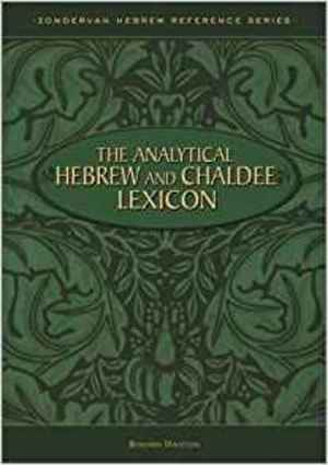 Analytical Hebrew and Chaldee Lexicon, The