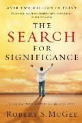 Search For Significance: Seeing Your True Worth Through God's Eyes, The