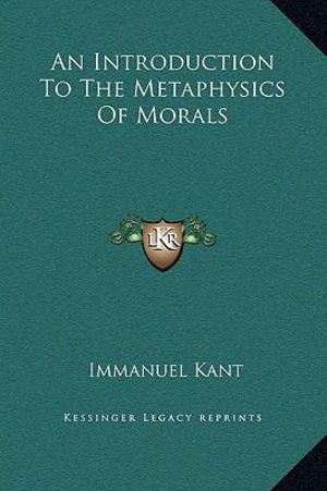 Introduction to the Metaphysics of Morals, An