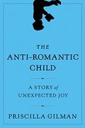 Anti-Romantic Child: A Story of Unexpected Joy, The