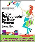 Digital Photography for Busy Women