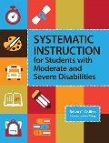 Systematic Instruction for Students with Moderate and Severe Disabilities [CONTACT SJOG LIBRARY TO BORROW]
