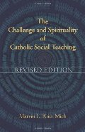 Challenge and Spirituality of Catholic Social Teaching, The
