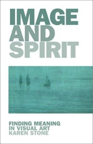 Image and Spirit: Finding Meaning in Visual Art