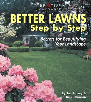 Better Lawns Step by Step: Secrets for Beautifying Your Landscape