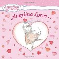 Angelina Loves... (Angelina Ballerina)