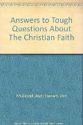 Answers to Tough Questions About The Christian Faith
