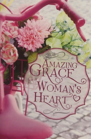 Amazing Grace for a Woman's Heart