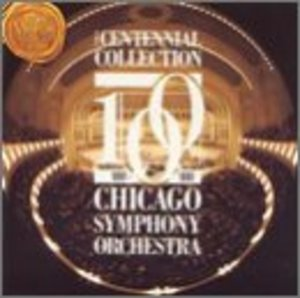 Centennial Collection 1891-1991 Chicago Symphony Orchestra, The