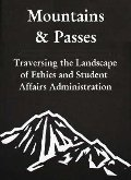 Mountains and Passes: Traversing the Landscape of Ethics and Student Affairs Administration (Naspa Monograph Series, V. 22.)