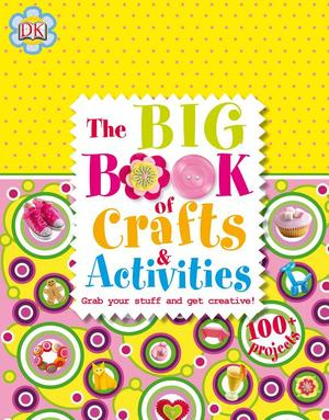 Big Book of Crafts and Activities, The