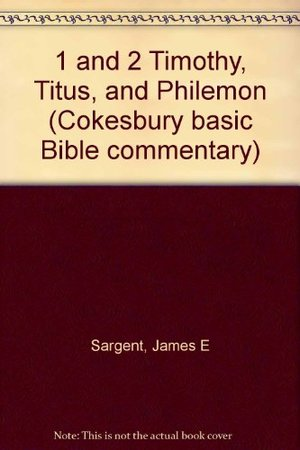 1 and 2 Timothy, Titus, and Philemon (Cokesbury basic Bible commentary)