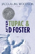 After Tupac and D Foster (Newbery Honor Book)