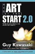 Art of the Start 2.0: The Time-Tested, Battle-Hardened Guide for Anyone Starting Anything, The