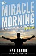 Miracle Morning: The Not-So-Obvious Secret Guaranteed to Transform Your Life (Before 8AM), The