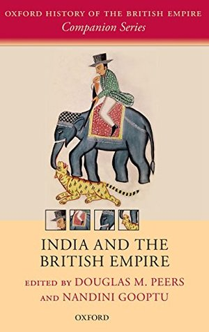 India and the British Empire (Oxford History of the British Empire Companion Series)