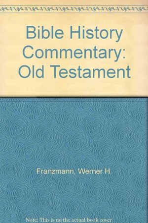 Bible History Commentary: Old Testament