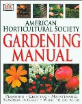 American Horticultural Society Gardening Manual (American Horticultural Society Practical Guides)
