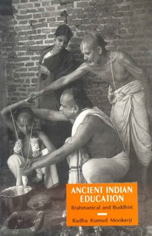 Ancient Indian Education: Brahmanical and Buddhist