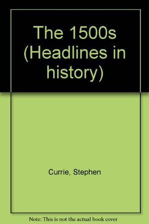 1500s (Hardcover Edition) (Headlines in History), The