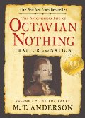 Astonishing Life of Octavian Nothing, Traitor to the Nation, Volume I: The Pox Party, The