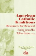 American Catholic Traditions: Resources for Renewal
