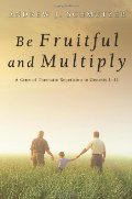 Be Fruitful and Multiply: A Crux of Thematic Repetition in Genesis 1-11