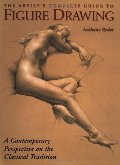 Artist's Complete Guide to Figure Drawing: A Contemporary Perspective On the Classical Tradition, The