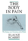 Body in Pain: The Making and Unmaking of the World, The