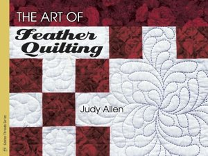 Art of Feather Quilting: Golden Threads Series, The