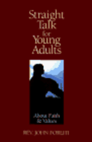 Straight Talk for Young Adults: About Faith and Values