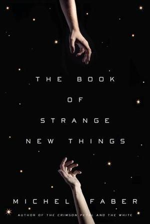 Book of Strange New Things: A Novel, The