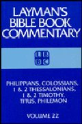 Philippians, Colossians, 1 & 2 Thessalonians, 1 & 2 Timothy, Titus, Philemon (Layman's Bible book commentary)