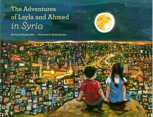 Adventures of Laila and Ahmed in Syria, The