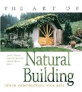 Art of Natural Building: Design, Construction, Resources, The