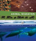 Animal Migration: Remarkable Journeys in the Wild