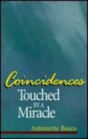 Coincidences: Touched by a Miracle