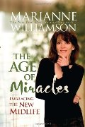 Age of Miracles: Embracing the New Midlife, The
