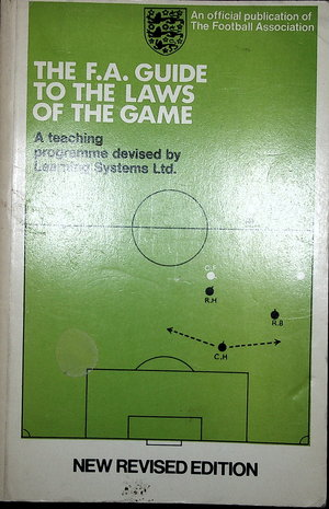F.A. Guide to the Laws of the Game. A teaching programme devised by Learning Systems Ltd., The