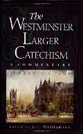 Westminster Larger Catechism: A Commentary, The - 238.5 VOS