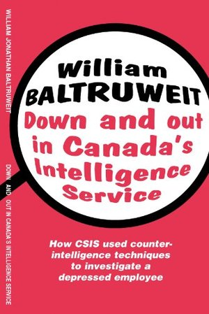 Down and Out In Canada's Intelligence Service