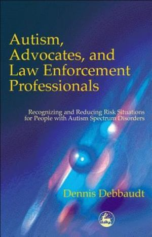 Autism, Advocates and Law Enforcement Professionals