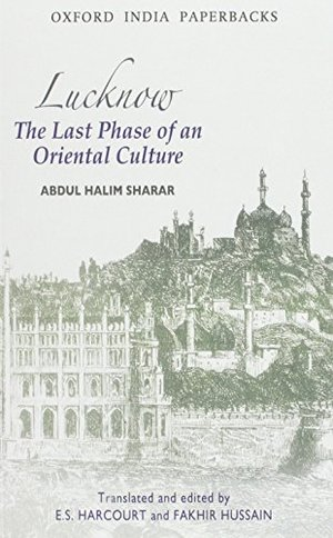 Lucknow : The Last Phase: The Last Phase of an Oriental Culture