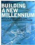 Building a New Millennium: Architecture Today and Tomorrow (Specials) (German Edition)