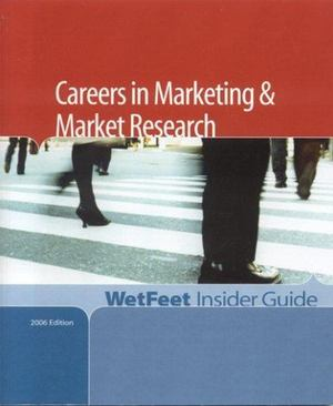 Careers in Marketing and Market Research, 2006 Edition  27704