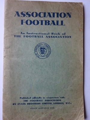 Association Football. An Instructional Book of The Football Association
