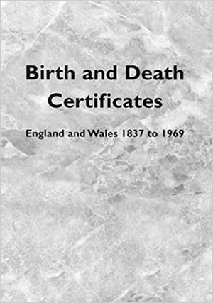 Birth & Death Certificates England & Wales 1837-1969