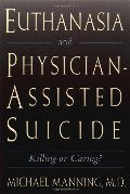Euthanasia and Physician-Assisted Suicide