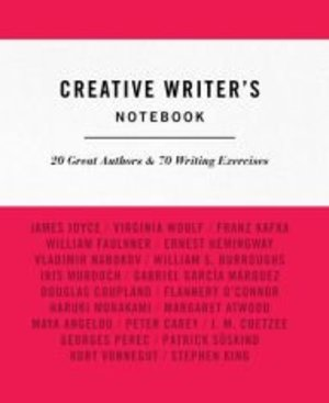CREATIVE WRITERS NOTEBOOK A Creative Journal For Fiction Writers Containing Writing Exercises for Inspiration, THE